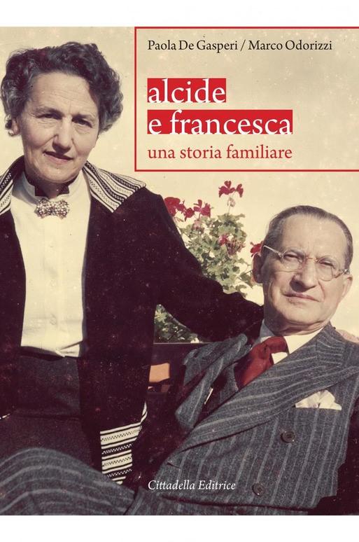 ALCIDE E FRANCESCA - PAOLA DE GASPERI, MARCO ODORIZZI